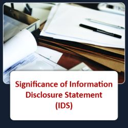Significance of Information Disclosure Statement (IDS)