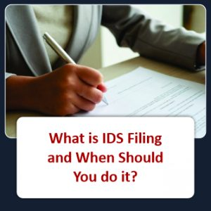 What is IDS Filing and When Should You do it