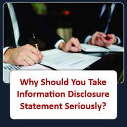 Why Should You Take Information Disclosure Statement Seriously?